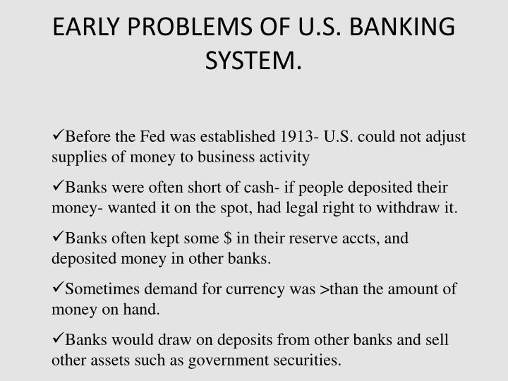 EARLY PROBLEMS OF U.S. BANKING SYSTEM.