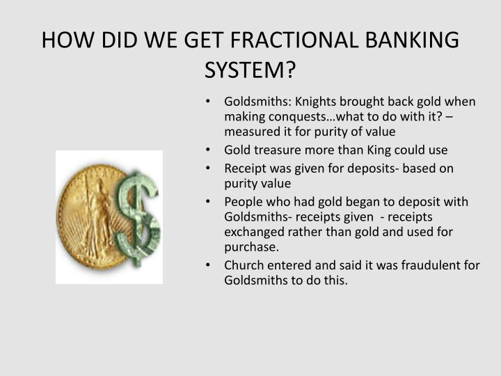 HOW DID WE GET FRACTIONAL BANKING SYSTEM?