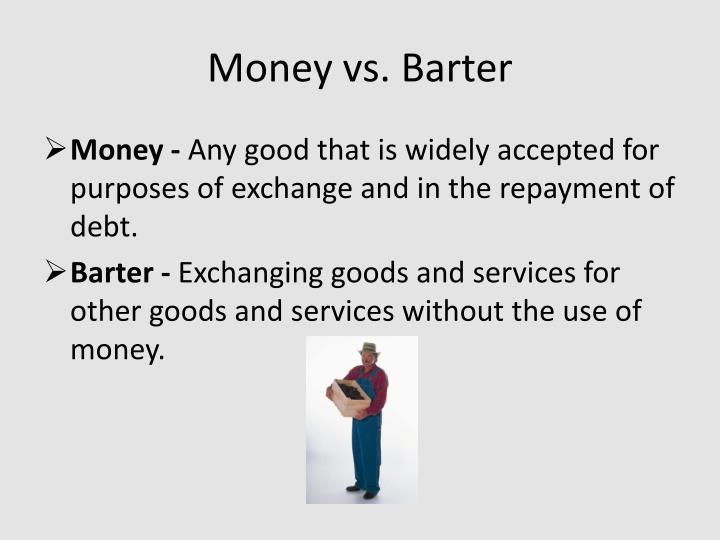 Money vs. Barter