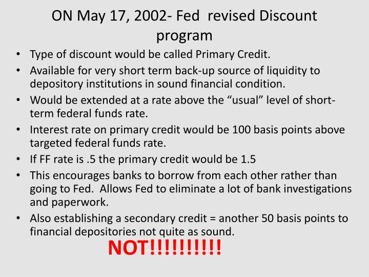 ON May 17, 2002- Fed  revised Discount program