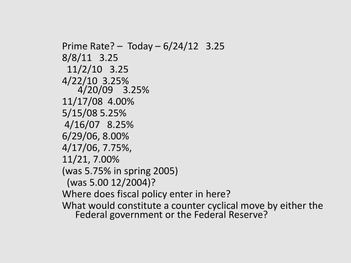 Prime Rate? –  Today –