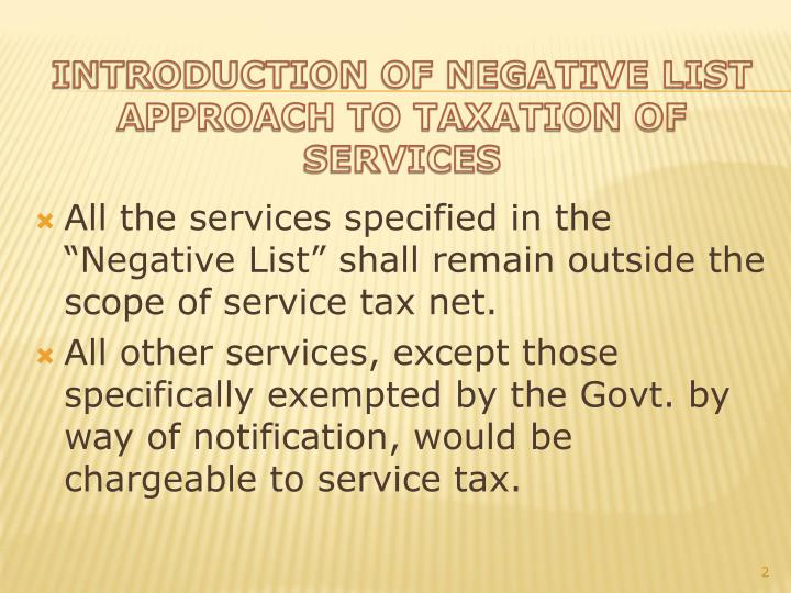 Introduction of negative list approach to taxation of services