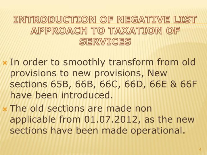 In order to smoothly transform from old provisions to new provisions, New sections 65B, 66B, 66C, 66D, 66E & 66F have been introduced.
