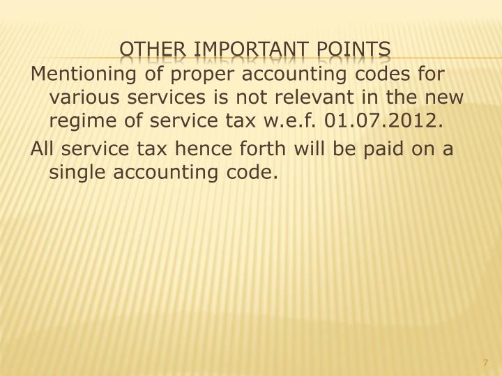 Mentioning of proper accounting codes for various services is not relevant in the new regime of service tax
