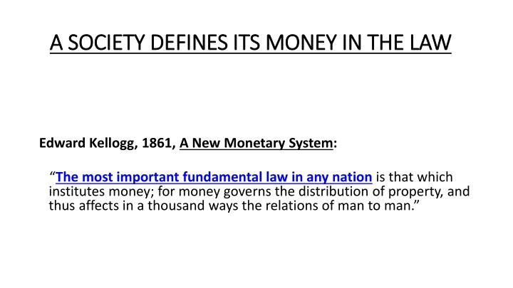 A SOCIETY DEFINES ITS MONEY IN THE LAW