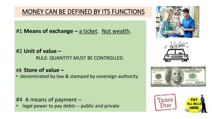 MONEY CAN BE DEFINED BY ITS FUNCTIONS