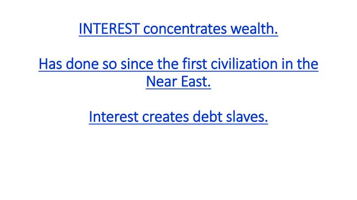 INTEREST concentrates wealth.