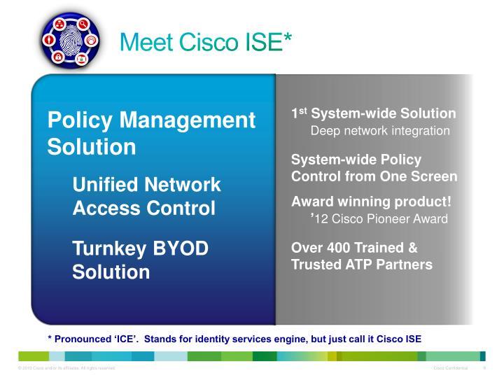 Meet Cisco ISE*