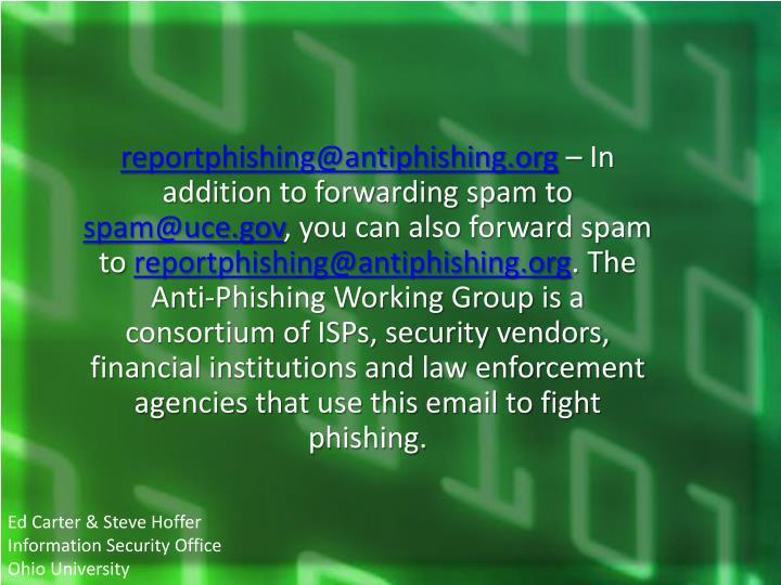 reportphishing@antiphishing.org
