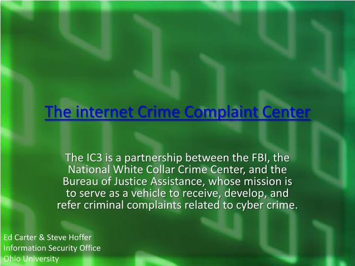 The internet Crime Complaint