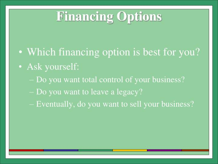 Which financing option is best for you?