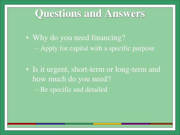 Why do you need financing?