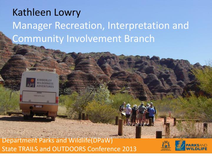 Kathleen lowry manager recreation interpretation and community involvement branch
