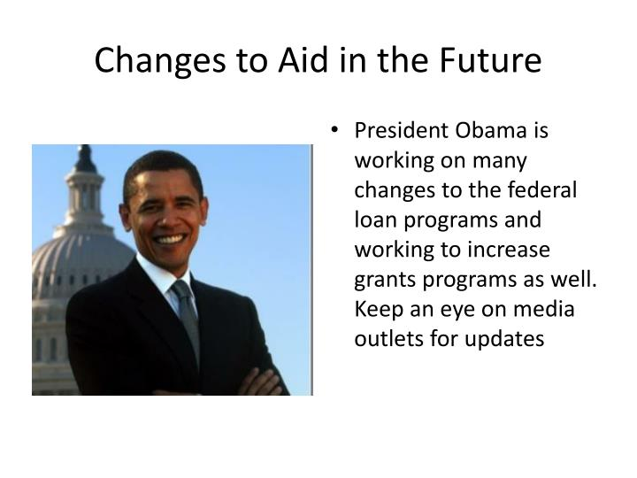 Changes to Aid in the Future