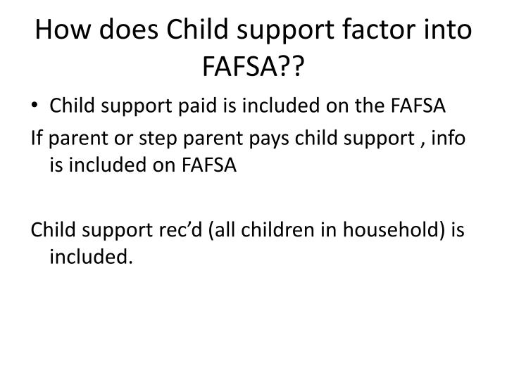 How does Child support factor into FAFSA??