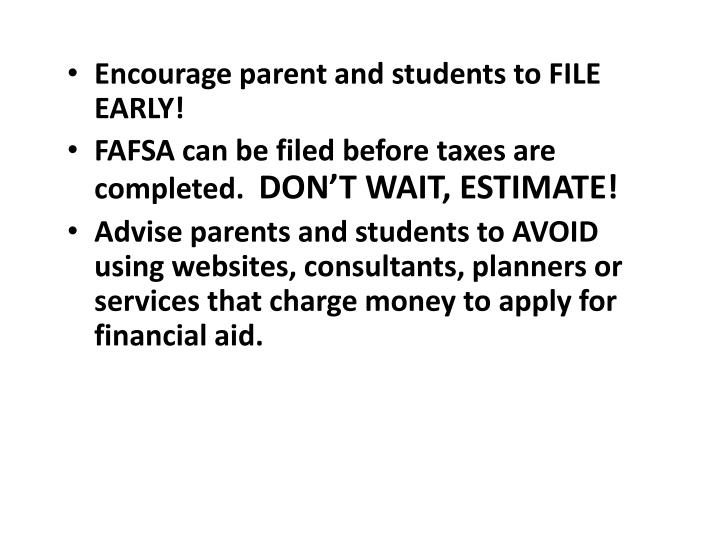 Encourage parent and students to FILE EARLY!