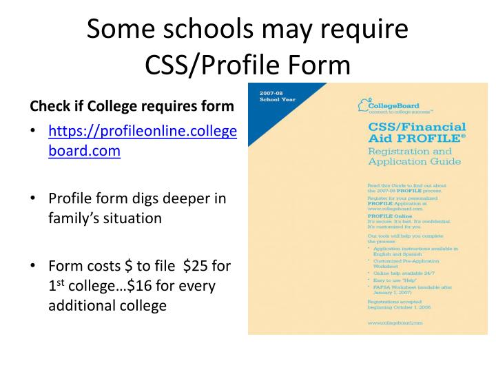Some schools may require CSS/Profile Form