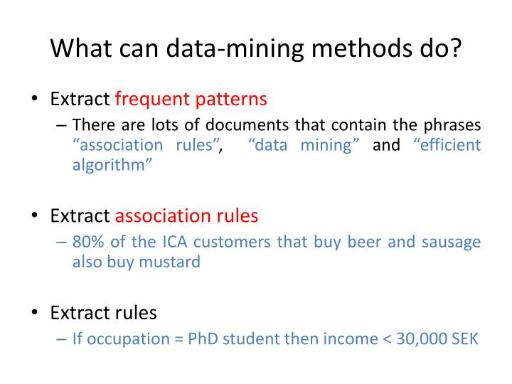 What can data-mining methods do?