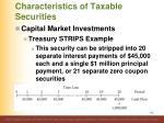 characteristics of taxable securities17