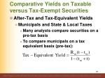 comparative yields on taxable versus tax exempt securities10