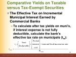comparative yields on taxable versus tax exempt securities15