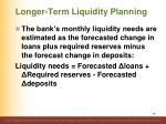 longer term liquidity planning1