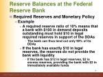 reserve balances at the federal reserve bank2