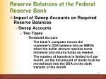 reserve balances at the federal reserve bank7
