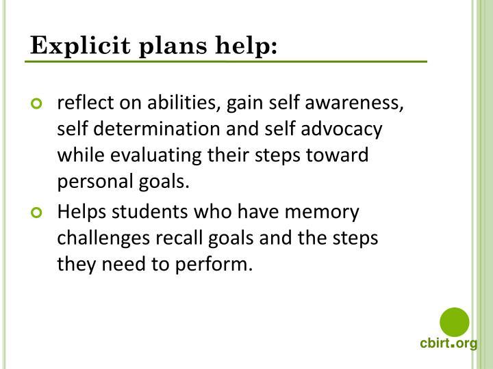 Explicit plans help: