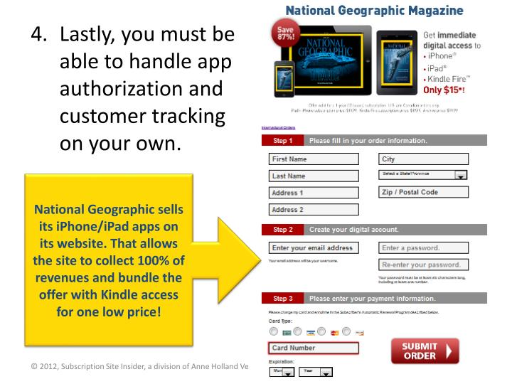 Lastly, you must be able to handle app authorization and customer tracking on your own.