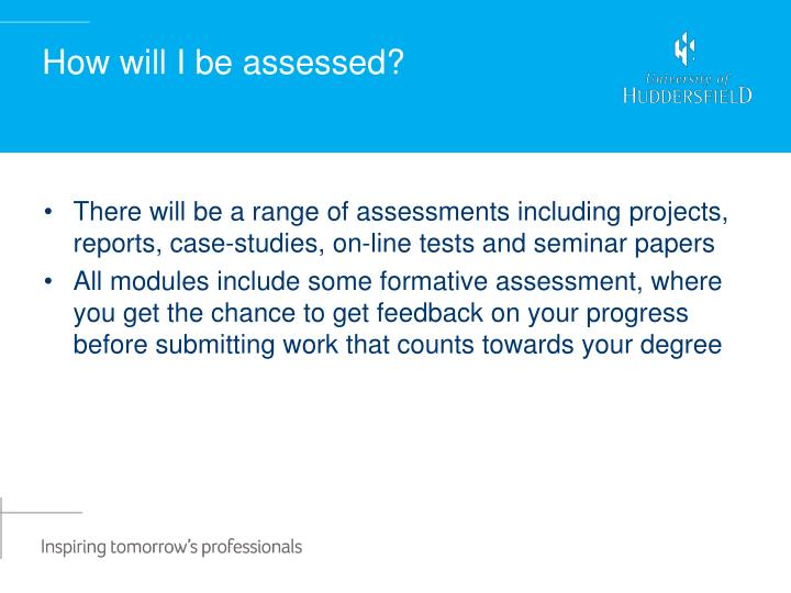 How will I be assessed?