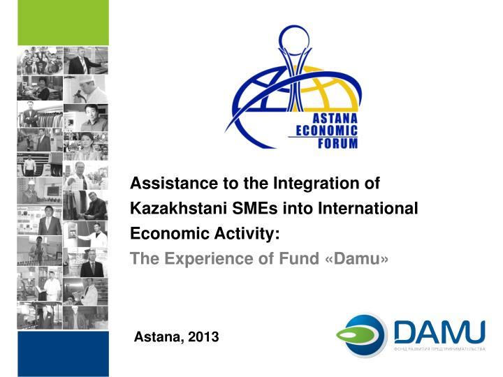 Assistance to the Integration of Kazakhstani SMEs into International