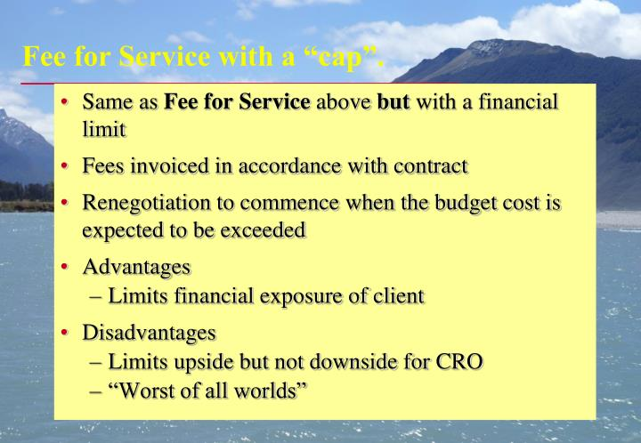 "Fee for Service with a ""cap""."