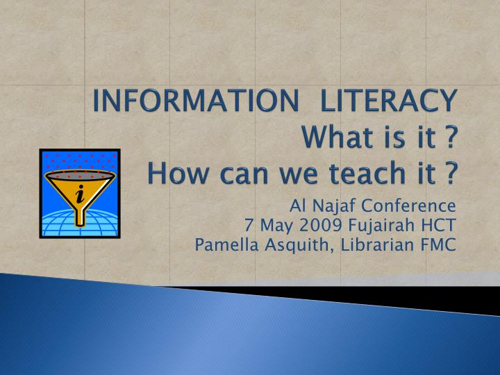 Information literacy what is it how can we teach it