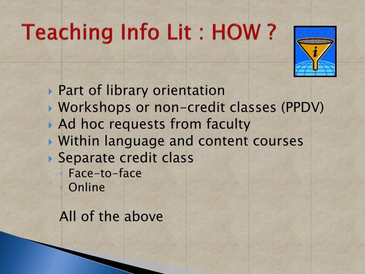 Teaching Info Lit : HOW ?