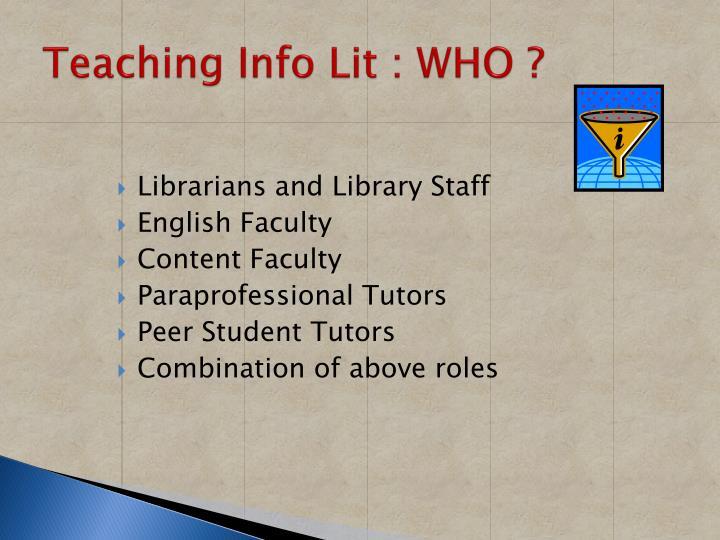 Teaching Info Lit : WHO ?