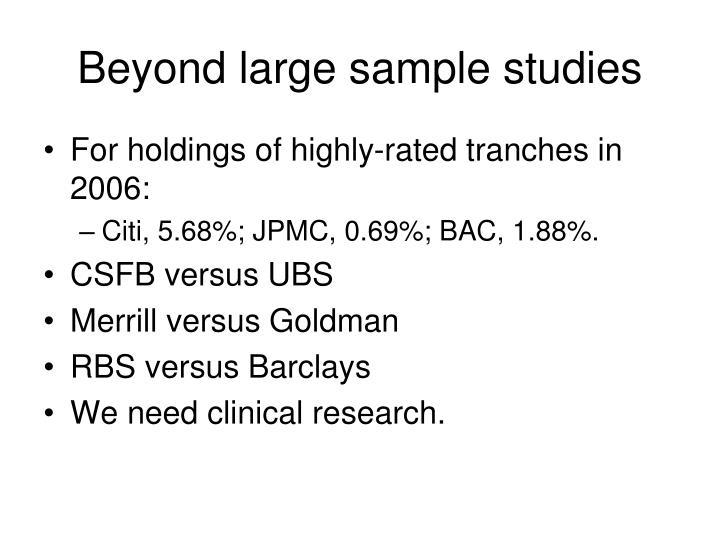 Beyond large sample studies