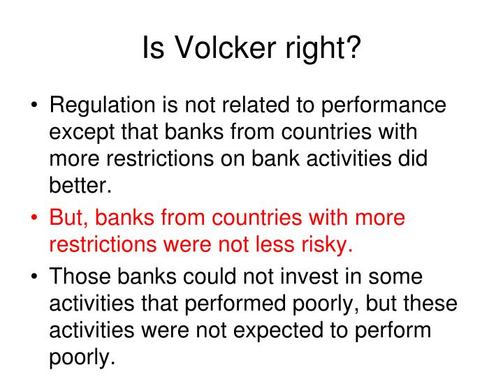 Is Volcker right?