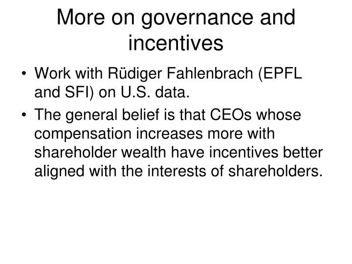 More on governance and incentives