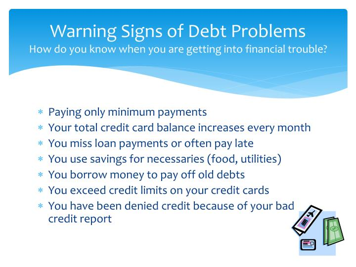 Warning signs of debt problems how do you know when you are getting into financial trouble
