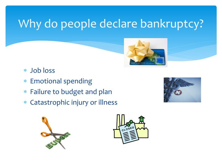 Why do people declare bankruptcy?