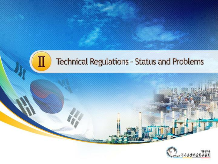 Technical Regulations – Status and Problems