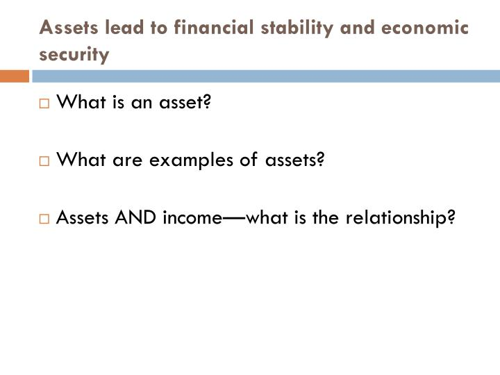 Assets lead to financial stability and economic security