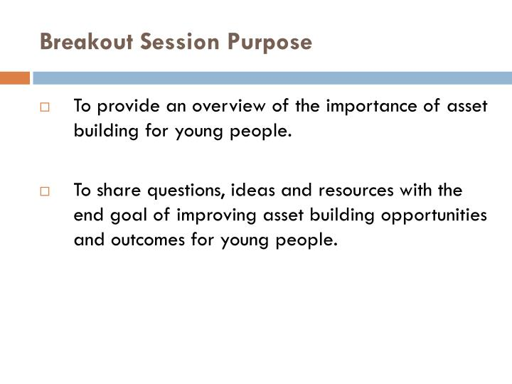 Breakout Session Purpose