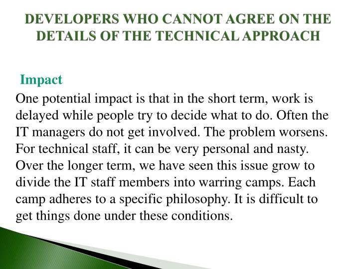 DEVELOPERS WHO CANNOT AGREE ON THE DETAILS OF THE TECHNICAL APPROACH