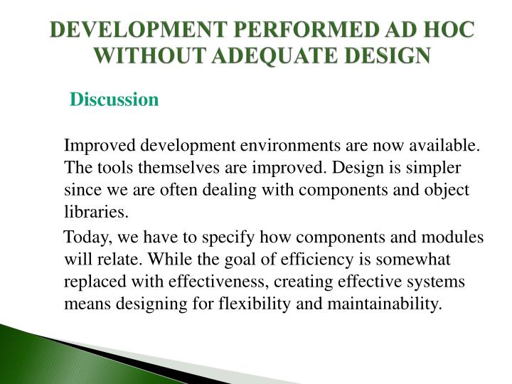 DEVELOPMENT PERFORMED AD HOC WITHOUT ADEQUATE DESIGN