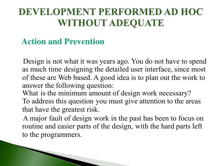 DEVELOPMENT PERFORMED AD HOC WITHOUT ADEQUATE