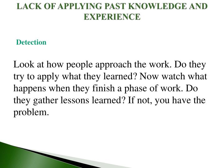 LACK OF APPLYING PAST KNOWLEDGE AND EXPERIENCE