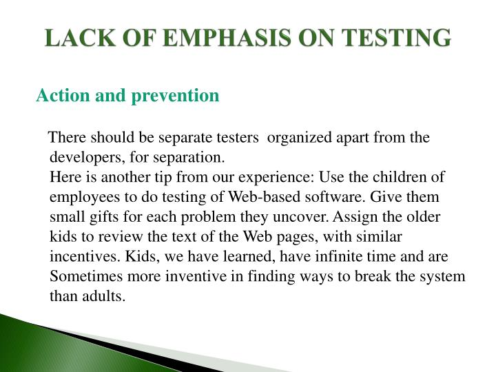 LACK OF EMPHASIS ON TESTING
