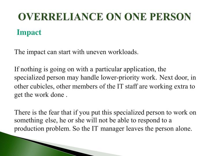 OVERRELIANCE ON ONE PERSON